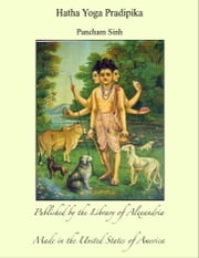 Hatha Yoga Pradipika ebook by Pancham Sinh