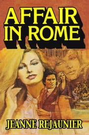 Affair in Rome ebook by Jeanne Rejaunier
