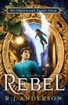 Rebel ebook by R. J. Anderson