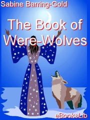 The Book of Were-Wolves ebook by Barring-Gold, Sabine