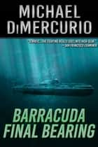 Barracuda Final Bearing ebook by Michael DiMercurio