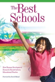 The Best Schools - How Human Development Research Should Inform Educational Practice ebook by Thomas Armstrong