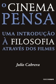 O cinema pensa ebook by Julio Cabrera