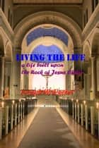 Living the Life ebook by Joseph W. Parker