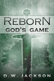 Reborn: God's Game ebook by D.W. Jackson