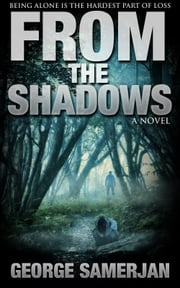 From the Shadows ebook by George E. Samerjan