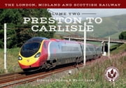 The London, Midland and Scottish Railway Volume Two Preston to Carlisle ebook by Stanley C. Jenkins,Martin Loader