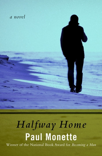 Halfway Home - A Novel ebook by Paul Monette
