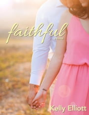Faithful - Wanted, #3 ebook by Kelly Elliott