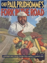 Chef Paul Prudhomme's Fork in the Road ebook by Paul Prudhomme