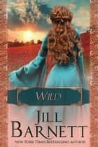 Wild ebook by Jill Barnett