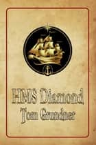HMS Diamond: Book Two of the Sir Sidney Smith Series ebook by Tom Grundner
