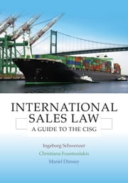 International Sales Law - A Guide to the CISG ebook by Ingeborg Schwenzer,Christiana Fountoulakis,Mariel Dimsey