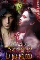 Melodie del Sangue 2/2 ebook by Maialen Alonso