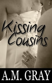 Kissing cousins ebook by A.M. Gray