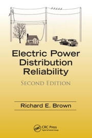 Electric Power Distribution Reliability, Second Edition ebook by Brown, Richard E.