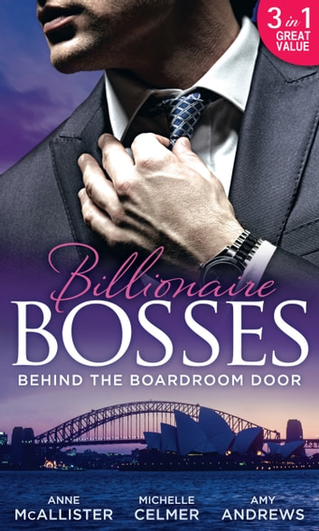 Behind The Boardroom Door: Savas' Defiant Mistress / Much More Than a Mistress / Innocent 'til Proven Otherwise (Mills & Boon M&B) ebook by Anne McAllister,Michelle Celmer,Amy Andrews