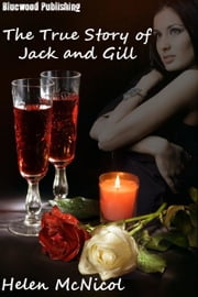 The True Story of Jack and Gill ebook by Helen McNicol
