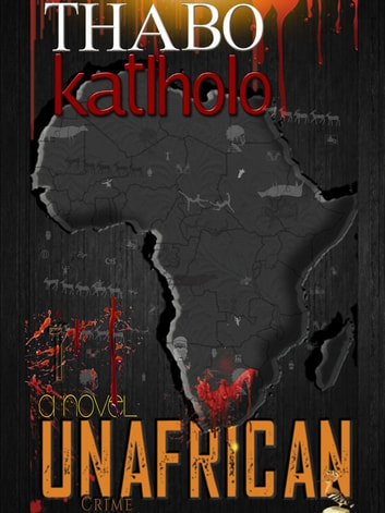 UNAFRICAN - The Kalahari Delirium ebook by Thabo Katlholo