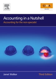 Accounting in a Nutshell: Accounting for the non-specialist ebook by Walker, Janet