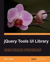 jQuery Tools UI Library ebook by Alex Libby