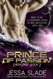 Prince of Passion - Sheerspace Book 2 ebook by Jessa Slade