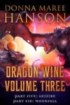Dragon Wine Volume Three - Dragon Wine Box Set ebook by Donna Maree Hanson