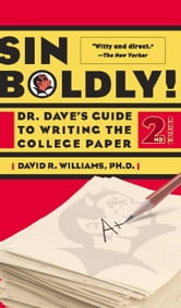 Sin Boldly! - Dr. Dave's Guide To Writing The College Paper ebook by Dave Williams