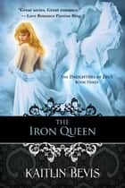The Iron Queen - Book 3 Persephone Trilogy ebook by Kaitlin Bevis