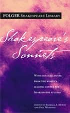 Shakespeare's Sonnets ebook by William Shakespeare,Dr. Barbara A. Mowat,Paul Werstine, Ph.D.