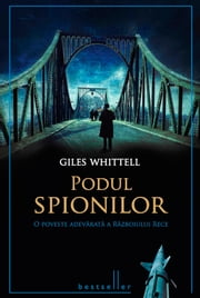 Podul spionilor ebook by Whittell Gilles