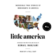 Little America - Incredible True Stories of Immigrants in America audiobook by Epic