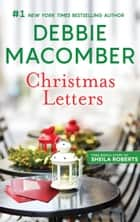Christmas Letters - Christmas Letters\Three Christmas Wishes ebook by Sheila Roberts, Debbie Macomber