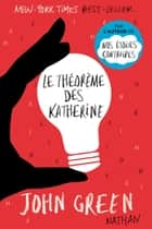 Le théorème des Katherine eBook by Catherine Gibert, John Green