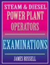 Steam & Diesel Power Plant Operators Examinations ebook by Russell, James