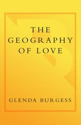 The Geography of Love - A Memoir ebook by Glenda Burgess
