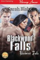 Blackwood Falls ebook by Sarah Blake