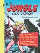 It's a Jungle Out There ebook by Amanda Marcotte