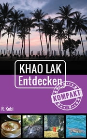 Khao Lak Entdecken - Kompakt ebook by Rudolf Kobi