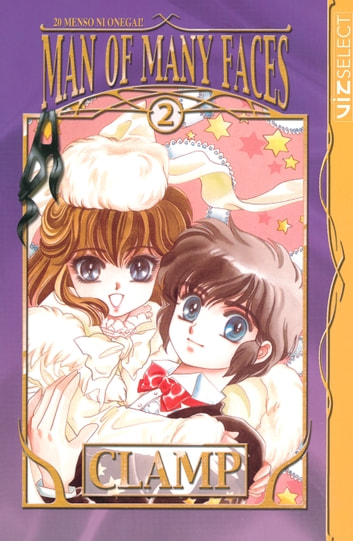 Man of Many Faces, Vol. 2 ebook by CLAMP