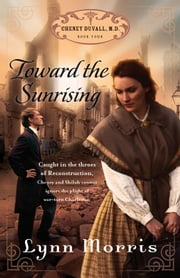 Toward the Sunrising ebook by Lynn Morris
