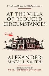 At the Villa of Reduced Circumstances ebook by Alexander McCall Smith