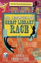 Mr. Lemoncello's Great Library Race ebook by Chris Grabenstein