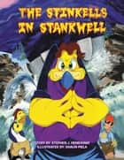The Stinkells in Stankwell ebook by Shaun Piela, Stephen J. Hemenway
