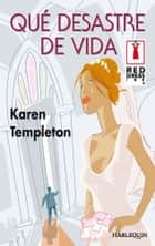 Qué desastre de vida ebook by Karen Templeton