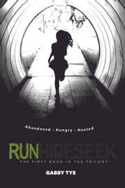 RunHideSeek #1: Run (BubblyBooks) - Abandoned. Hungry. Hunted ebook by