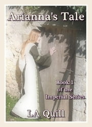 Arianna's Tale (The Imperial Series) ebook by LA Quill