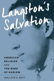 Langston's Salvation - American Religion and the Bard of Harlem ebook by Wallace D. Best