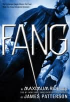Fang - A Maximum Ride Novel ebook by James Patterson