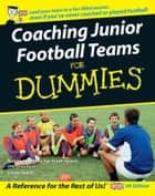 Coaching Junior Football Teams For Dummies ebook by National Alliance for Youth Sports, Greg Bach, James Heller